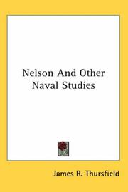 Cover of: Nelson And Other Naval Studies | James R. Thursfield