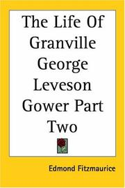 Cover of: The Life of Granville George Leveson Gower | Edmond Fitzmaurice