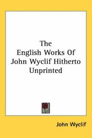 Cover of: The English Works of John Wyclif Hitherto Unprinted by John Wycliffe