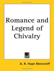Cover of: Romance & legend of chivalry by Moncrieff, A. R. Hope