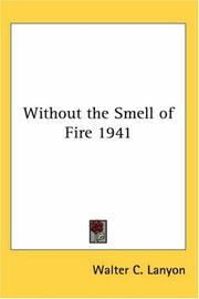 Cover of: Without the Smell of Fire 1941 | Walter C. Lanyon