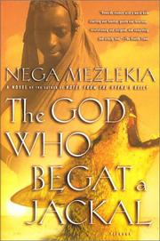 Cover of: The god who begat a jackal by Nega Mezlekia