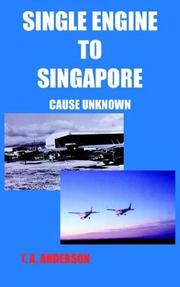 Cover of: SINGLE ENGINE TO SINGAPORE | T. A. ANDERSON