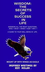 Cover of: WISDOM: THE SECRETS OF SUCCESS IN LIFE | ROY NOLAN