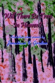 Cover of: Will There Be Trees In Heaven? | Jonathan R. Gordon