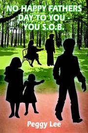 Cover of: NO HAPPY FATHERS DAY TO YOU - YOU S.O.B by Peggy Lee