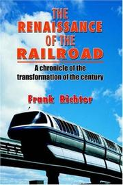 Cover of: THE RENAISSANCE OF THE RAILROAD | Frank Richter