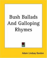 Cover of: Bush Ballads and Galloping Rhymes | Adam Lindsay Gordon