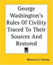 Cover of: George Washington's Rules Of Civility Traced To Their Sources And Restored | Moncure D. Conway