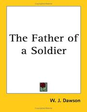 Cover of: The Father of a Soldier by William James Dawson (poet)