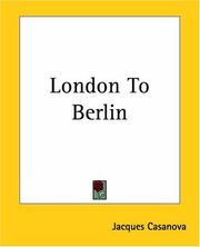 Cover of: London To Berlin | Jacques Casanova