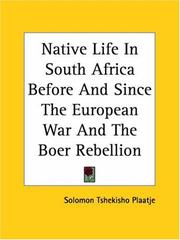 Cover of: Native Life In South Africa Before And Since The European War And The Boer Rebellion by Solomon Tshekisho Plaatje