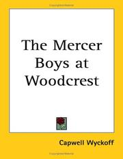 Cover of: The Mercer Boys at Woodcrest | Capwell Wyckoff
