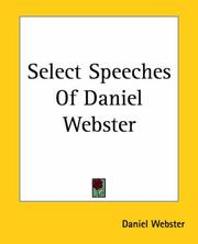 Cover of: Select Speeches Of Daniel Webster by Daniel Webster