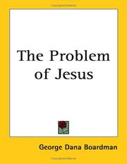 Cover of: The Problem of Jesus | George Dana Boardman