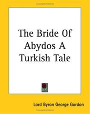 Cover of: The Bride Of Abydos A Turkish Tale | Lord George Gordon Byron