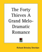 Cover of: The Forty Thieves A Grand Melo-dramatic Romance by Richard Brinsley Sheridan