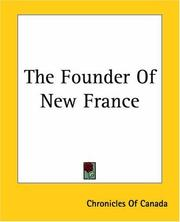 Cover of: The Founder Of New France | Chronicles Of Canada