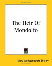 Cover of: The Heir Of Mondolfo by Mary Shelley
