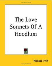 Cover of: The Love Sonnets of a Hoodlum by Wallace Irwin