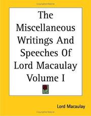 Cover of: The Miscellaneous Writings And Speeches Of Lord Macaulay | Thomas Babington Macaulay