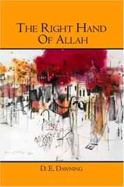 Cover of: The Right Hand Of Allah | D. E. Dawning