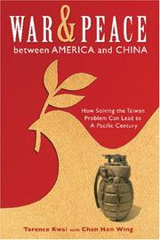 Cover of: War and Peace Between America and China | Dr. Terence Kwai Hon Hong