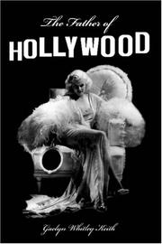 Cover of: The Father of Hollywood | Gaelyn Whitley Keith