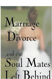 Cover of: Marriage, Divorce And Soul Mates Left Behind | Julian (jinx) Olson