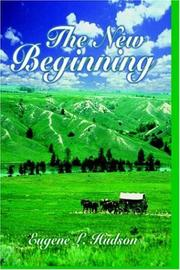 Cover of: The New Beginning | Eugene, L. Hudson