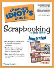 Cover of: The Complete Idiot's Guide to Scrapbooking Illustrated by Wendy Smedley