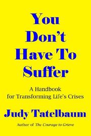 Cover of: You Don't Have to Suffer by Judy Tatelbaum