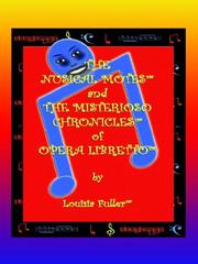 Cover of: The Nusical Motes and the Misterioso Chronicles of Opera Libretto by Louisia Fuller