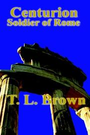 Cover of: Centurion Soldier of Rome by Thomas L. Brown