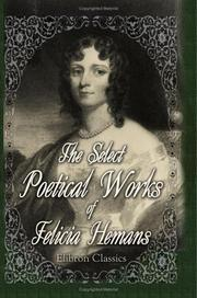 Cover of: The Select Poetical Works of Felicia Hemans | Felicia Dorothea Browne Hemans
