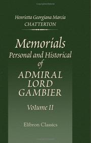 Cover of: Memorials, Personal and Historical of Admiral Lord Gambier | Henrietta Georgiana Marcia Chatterton
