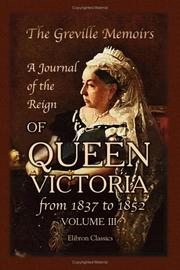 Cover of: The Greville Memoirs. A Journal of the Reign of Queen Victoria from 1837 to 1852 | Charles Cavendish Fulke Greville