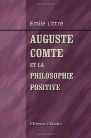 Cover of: Auguste Comte et la philosophie positive | Littre