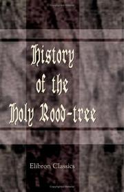Cover of: History of the holy rood-tree | Arthur S. Napier