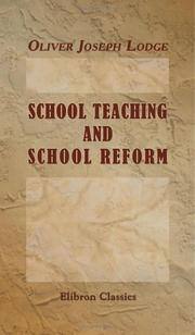 Cover of: School Teaching and School Reform | Oliver Lodge
