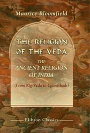 Cover of: The Religion Of The Veda The Ancient Religion Of India | Maurice Bloomfield