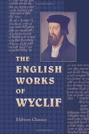 Cover of: The  English works of Wyclif, hitherto unprinted by John Wycliffe