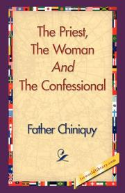 Cover of: The Priest, The Woman And The Confessional | Father Chiniquy
