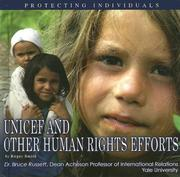 Cover of: UNICEF and Other Human Rights Efforts: Protecting Individuals (The United Nations: Global Leadership) | Roger Smith