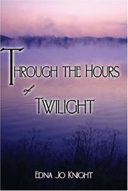Cover of: Through the Hours of Twilight | Edna Jo Knight
