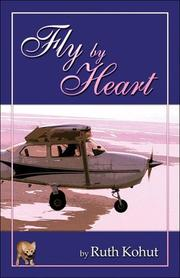 Cover of: Fly by Heart by Ruth Kohut