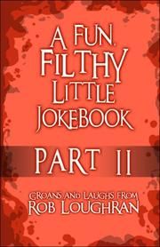 Cover of: A Fun, Filthy Little Jokebook by Rob Loughran