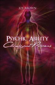Cover of: Psychic Ability, Clairvoyant Powers by Joe Brown