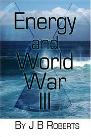 Cover of: Energy and World War III | J. B. Roberts