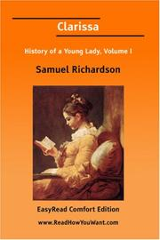 Cover of: Clarissa History of a Young Lady, Volume I | Samuel Richardson